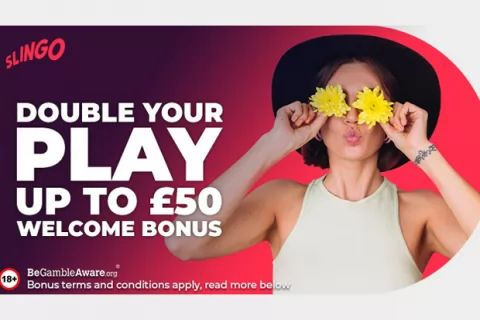 Double your play - Up to £50 - Welcome Bonus